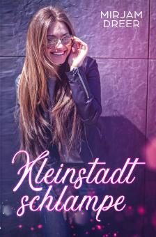 Kleinstadtschlampe | Mirjam Dreer