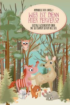 Wer ist denn hier pervers? | Hrsg.: Annabelle Rex & V.A.