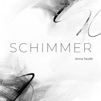 Schimmer | Anna Teufel